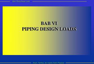 BAB VI PIPING DESIGN LOADS