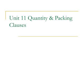 Unit 11 Quantity & Packing Clauses