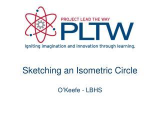 Sketching an Isometric Circle