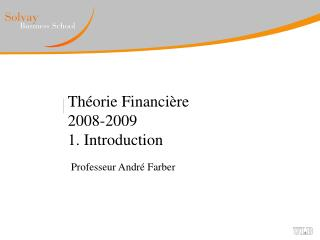 Th orie Financi re 2008-2009 1. Introduction