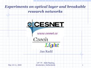 Experiments  on optical layer and breakable research  networks