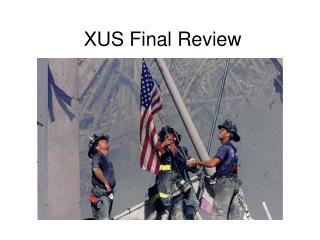 XUS Final Review