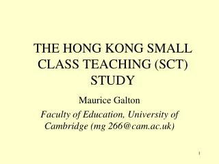 THE HONG KONG SMALL CLASS TEACHING (SCT) STUDY