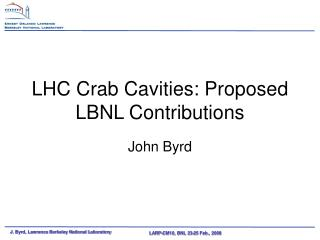 LHC Crab Cavities: Proposed LBNL Contributions