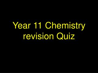 Year 11 Chemistry revision Quiz