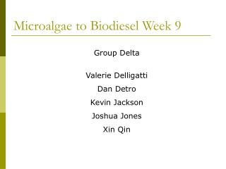 Microalgae to Biodiesel Week 9