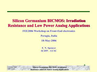Silicon Germanium BICMOS: Irradiation Resistance and Low Power Analog Applications