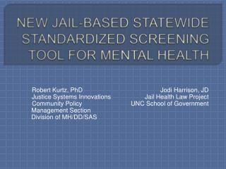 NEW JAIL-BASED STATEWIDE STANDARDIZED SCREENING TOOL FOR MENTAL HEALTH