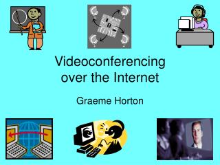 Videoconferencing over the Internet