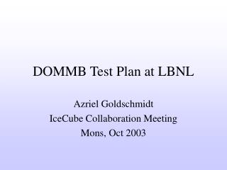 DOMMB Test Plan at LBNL