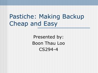 Pastiche: Making Backup Cheap and Easy