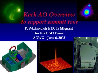 P. Wizinowich & D. Le Mignant for Keck AO Team AOWG – June 6, 2002