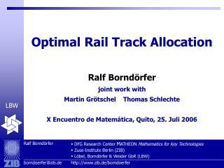 Optimal Rail Track Allocation