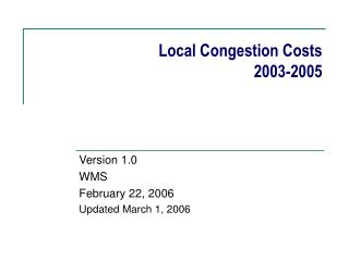 Local Congestion Costs 2003-2005