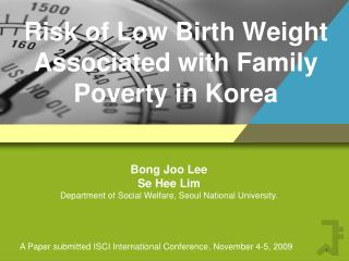 Risk of Low Birth Weight  Associated with Family Poverty in Korea