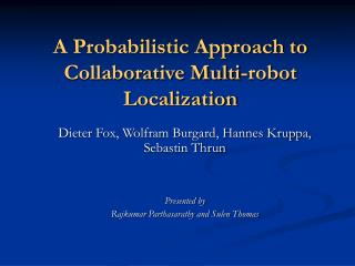 A Probabilistic Approach to Collaborative Multi-robot Localization
