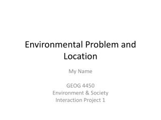 Environmental Problem and Location