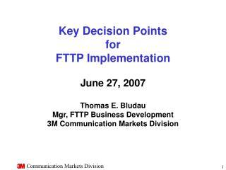 3M Communication Markets Division Key Decision Points for FTTP Implementation: Outline