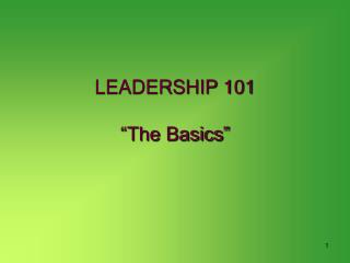 "LEADERSHIP 101 ""The Basics"""