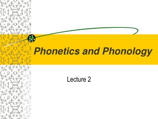 Phonetics and Phonology