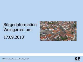 Bürgerinformation Weingarten am  17.09.2013
