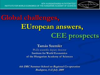 Global challenges, EUropean answers, CEE prospects