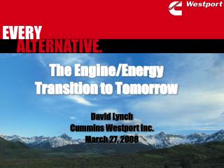 The Engine/Energy  Transition to Tomorrow