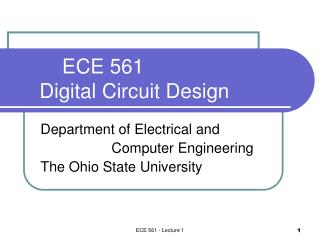 ECE 561      Digital Circuit Design