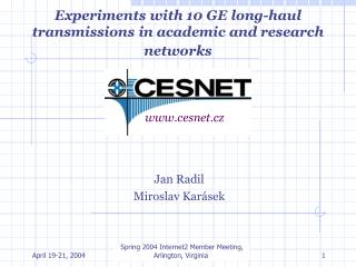 Experiments with 10 GE long-haul transmissions in academic and research net works