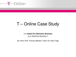T – Online Case Study