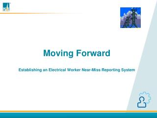 Moving Forward Establishing an Electrical Worker Near-Miss Reporting System