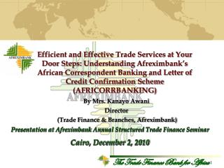 Presentation at  Afreximbank  Annual Structured Trade Finance Seminar Cairo, December 2, 2010