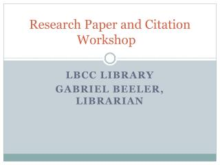 Research Paper and Citation Workshop