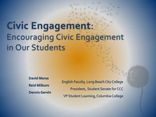 Civic Engagement : Encouraging Civic Engagement in Our Students