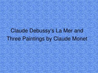 Claude Debussy's La Mer and Three Paintings by Claude Monet