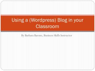 Using a ( Wordpress ) Blog in your Classroom