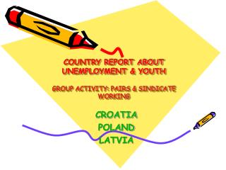 COUNTRY REPORT ABOUT UNEMPLOYMENT & YOUTH GROUP ACTIVITY: PAIRS & SINDICATE WORKING