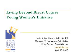 Living Beyond Breast Cancer Young Women's Initiative