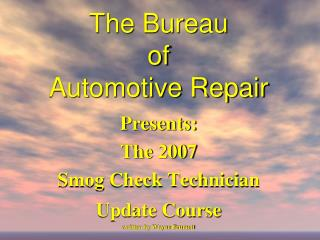 The Bureau  of  Automotive Repair