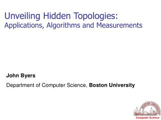 Unveiling Hidden Topologies: Applications, Algorithms and Measurements