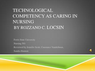 Technological  Competency as Caring  in Nursing  by  Rozzano  C.  Locsin