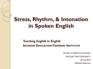 Stress, Rhythm, & Intonation in Spoken English