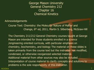 George Mason University General Chemistry 212 Chapter 16 Chemical Kinetics Acknowledgements
