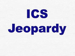 ICS Jeopardy