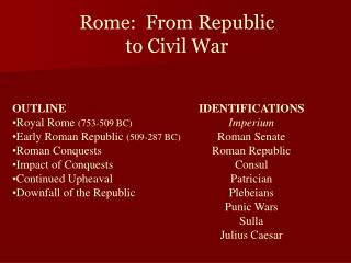 Rome:  From Republic  to Civil War