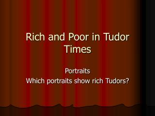 Rich and Poor in Tudor Times