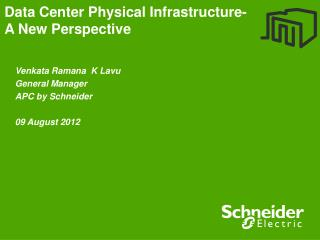 Data Center Physical Infrastructure-  A New Perspective