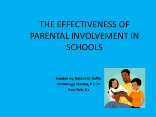 THE EFFECTIVENESS OF PARENTAL INVOLVEMENT IN SCHOOLS