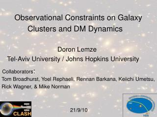 Observational Constraints on Galaxy       Clusters and DM Dynamics