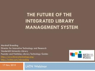 The Future of the Integrated Library Management System